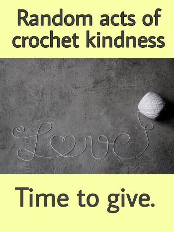 Random acts of crochet kindness - Time for giving