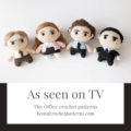 As seen on TV - The Office Crochet Patterns