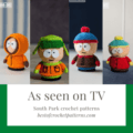 South Park Crochet Patterns