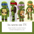As seen on TV - Crochet Ninja Turtles Crochet Patterns